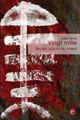 Vingt Mille Leues Sous Le Mers (French, Paperback): Jules Verne