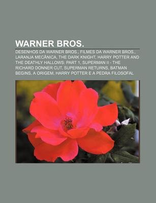 Warner Bros. - Desenhos Da Warner Bros., Filmes Da Warner Bros., Laranja Mecanica, the Dark Knight, Harry Potter and the...