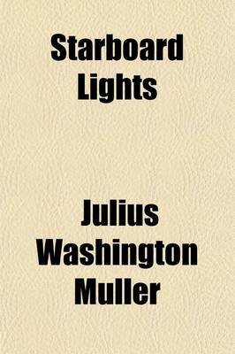 Starboard Lights; Salt Water Tales (Paperback): Julius Washington Muller