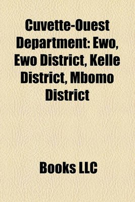 Cuvette-Ouest Department - Ewo, Ewo District, Kelle District, Mbomo District (Paperback): Books Llc
