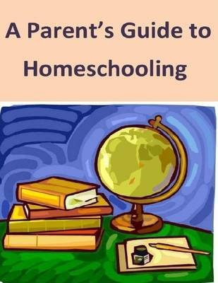 A Parent's Guide to Homeschooling (Electronic book text): Betty Randall