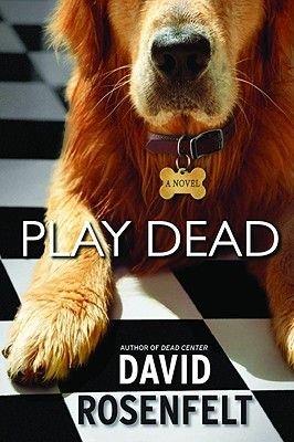 Play Dead (Hardcover): David Rosenfelt