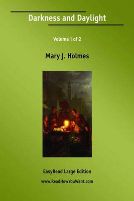 Darkness and Daylight (Large print, Paperback, Large Print 16 pt): Mary Holmes