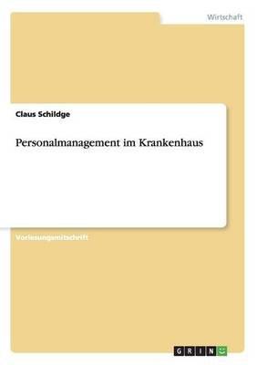 Personalmanagement Im Krankenhaus (German, Paperback): Claus Schildge