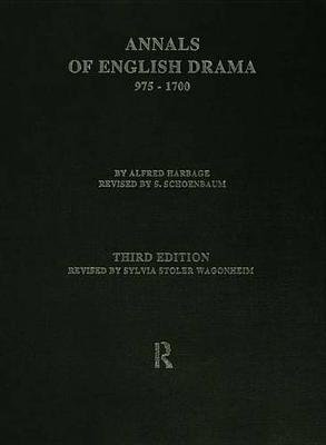 The Annals of English Drama 975-1700 (Electronic book text): Sylvia Stoler Wagonheim