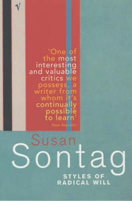 Styles of Radical Will (Paperback, New edition): Susan Sontag