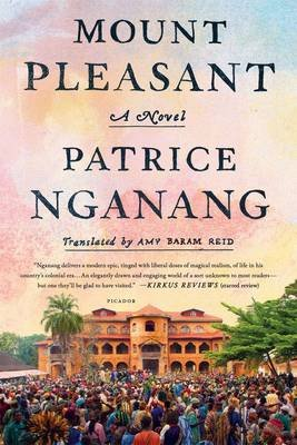 Mount Pleasant - A Novel (Paperback): Patrice Nganang, Amy Reid