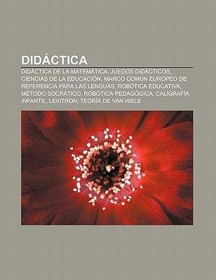 Didactica - Didactica de La Matematica, Juegos Didacticos, Ciencias de La Educacion, Marco Comun Europeo de Referencia Para Las...