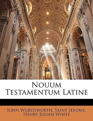 Nouum Testamentum Latine (French, Paperback): John Wordsworth, Saint Jerome, Henry Julian White