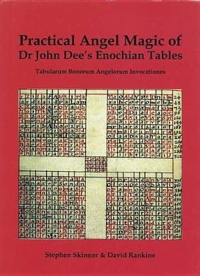 Practical Angel Magic of Dr. John Dee's Enochian Tables (Hardcover): Stephen Skinner, David Rankine