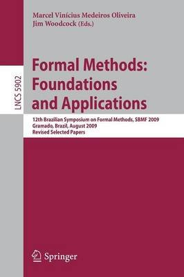 Formal Methods: Foundations and Applications - 12th Brazilian Symposium on Formal Methods, SBMF 2009 Gramado, Brazil, August...