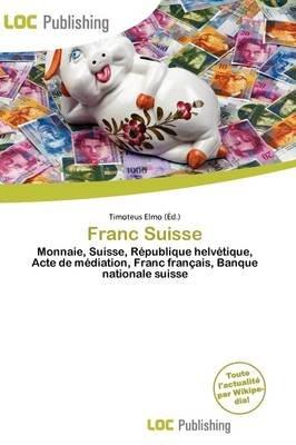 Franc Suisse (French, Paperback): Timoteus Elmo