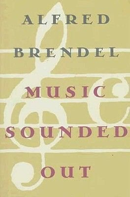 Music Sounded Out (Hardcover, 1st American ed): Alfred Brendel
