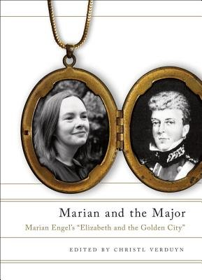 Marian and the Major - Marian Engel's Elizabeth and the Golden City (Electronic book text): Marian Engel, Christl Verduyn