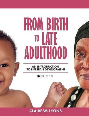 From Birth to Late Adulthood - An Introduction to Lifespan Development (Paperback): Claire Lyons
