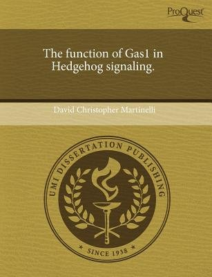 The Function of Gas1 in Hedgehog Signaling (Paperback): David Christopher Martinelli