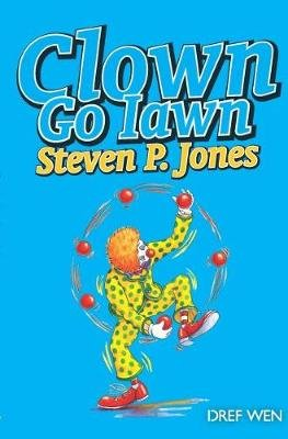 Clown Go-iawn (Welsh, Paperback): Steven P. Jones