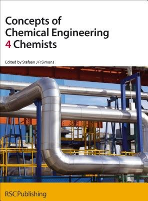 Concepts of Chemical Engineering 4 Chemists (Hardcover): Stefaan Simons