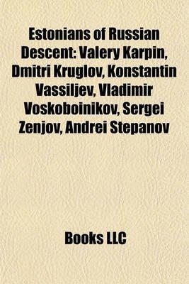 Estonians of Russian Descent - Valery Karpin, Dmitri Kruglov, Konstantin Vassiljev, Vladimir Voskoboinikov, Sergei Zenjov,...