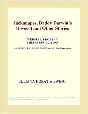 Jackanapes, Daddy Darwins Dovecot and Other Stories (Webster's Korean Thesaurus Edition) (Electronic book text): Inc. Icon...