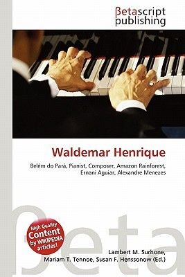 Waldemar Henrique (Paperback): Lambert M. Surhone, Mariam T. Tennoe, Susan F. Henssonow