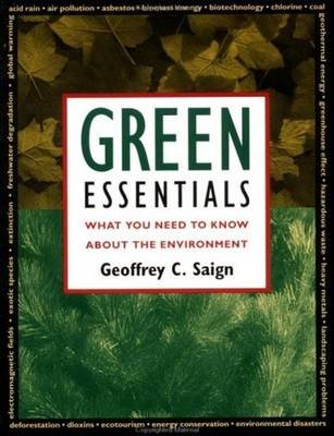 Green Essentials - What You Need to Know About the Environment (Paperback): Geoffrey C. Saign