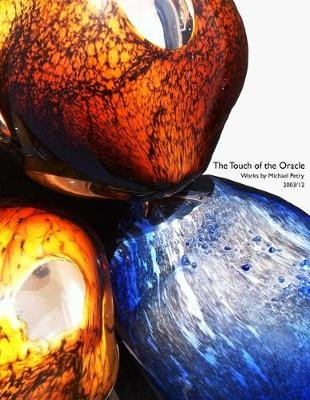 The Touch of the Oracle - Michael Petry: Works 2003/12 (Paperback): Adrian George