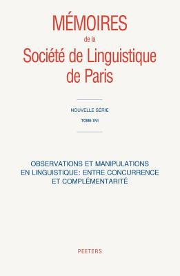 Observations Et Manipulations En Linguistique: Entre Concurrence Et Complementarite (French, Paperback): Peeters