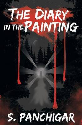 The Diary in the Painting (Paperback): S Panchigar