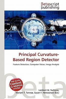 Principal Curvature- Based Region Detector (Paperback): Lambert M. Surhone, Mariam T. Tennoe, Susan F. Henssonow