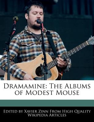 Dramamine - The Albums of Modest Mouse (Paperback): Xavier Zinn