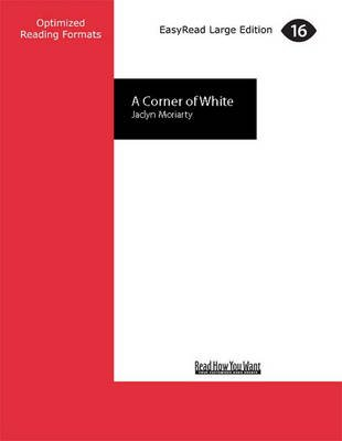 A Corner of White - The Colours of Madeleine 1 (Large print, Paperback, Large type edition): Jaclyn Moriarty