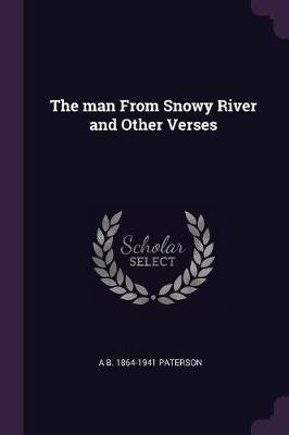 The Man from Snowy River and Other Verses (Paperback): Andrew Barton Paterson