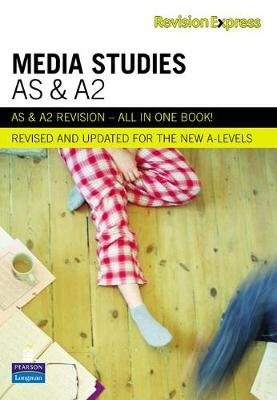 Revision Express AS and A2 Media Studies (Paperback): Ken Hall, Philip Holmes