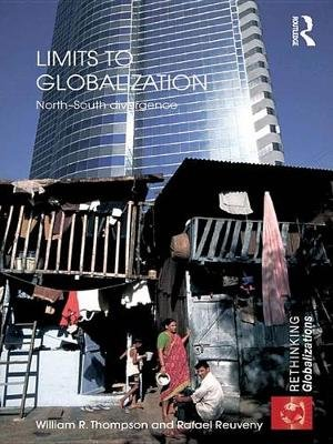 Limits to Globalization - North-South Divergence (Electronic book text): William R. Thompson, Rafael Reuveny