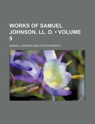 The Works of Samuel Johnson, LL.D Volume 9 (Paperback): Samuel Johnson