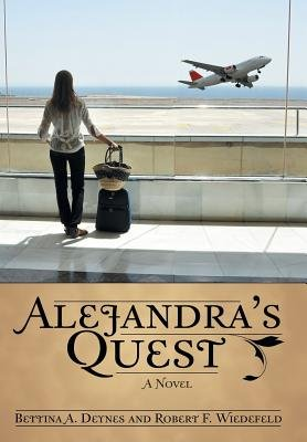 Alejandra's Quest (Hardcover): Bettina Deynes, Robert Wiedefeld