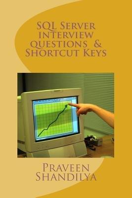 SQL Server Interview Questions & Shortcut Keys (Paperback): Praveen Shandilya