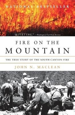 Fire on the Mountain - The True Story of the South Canyon Fire (Paperback): John N. Maclean