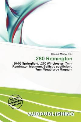.280 Remington (Paperback): Eldon A. Mainyu