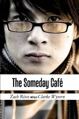 The Someday Cafe (Paperback): Zach Risso