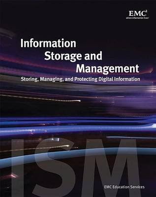 Information Storage and Management - Storing, Managing, and Protecting Digital Information (Electronic book text, 1st edition):