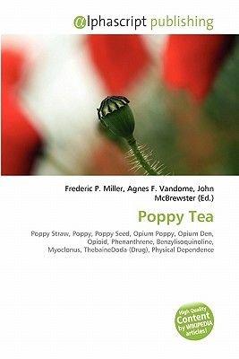 Poppy Tea (Paperback): Frederic P. Miller, Agnes F. Vandome, John McBrewster