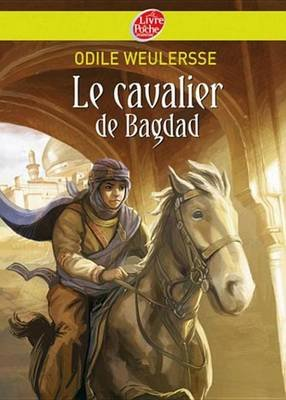 Le Cavalier de Bagdad (French, Electronic book text): Odile Weulersse
