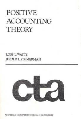 Positive Accounting Theory (Paperback, United States ed): Ross L. Watts, Jerold L. Zimmerman
