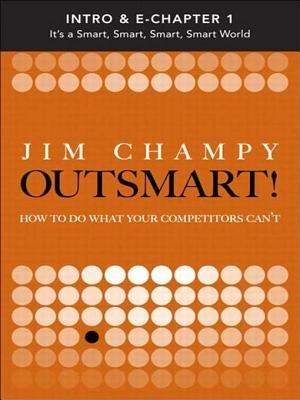 It's a Smart, Smart, Smart, Smart World (Electronic book text): Jim Champy