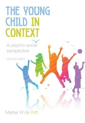 The Young Child in Context - A Psycho-Social Perspective (Paperback, 2): Mw De Witt