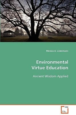 Environmental Virtue Education (Paperback): Monica A. Lindemann