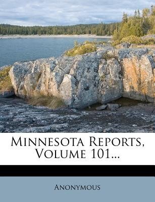 Minnesota Reports, Volume 101... (Paperback): Anonymous