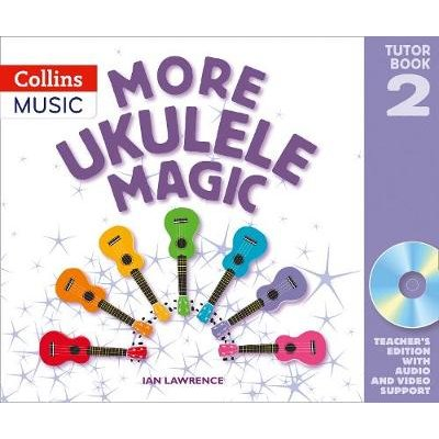 More Ukulele Magic: Tutor Book 2 - Teacher's Book (with CD) (Paperback): Ian Lawrence